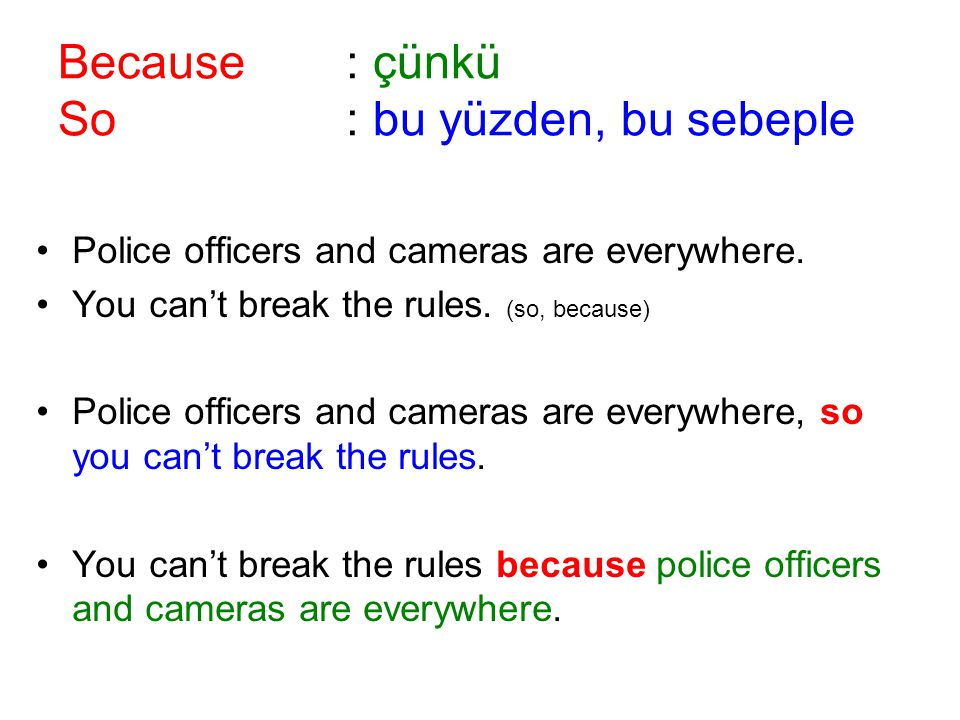 Police officers and cameras are everywhere. You can't break the rules.