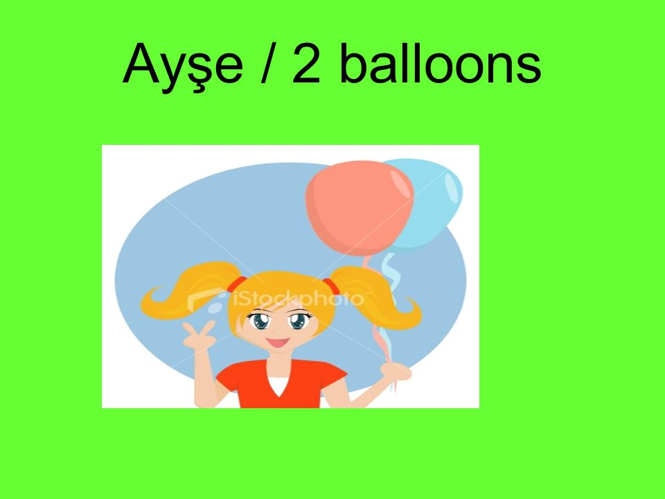 Ayşe / 2 balloons