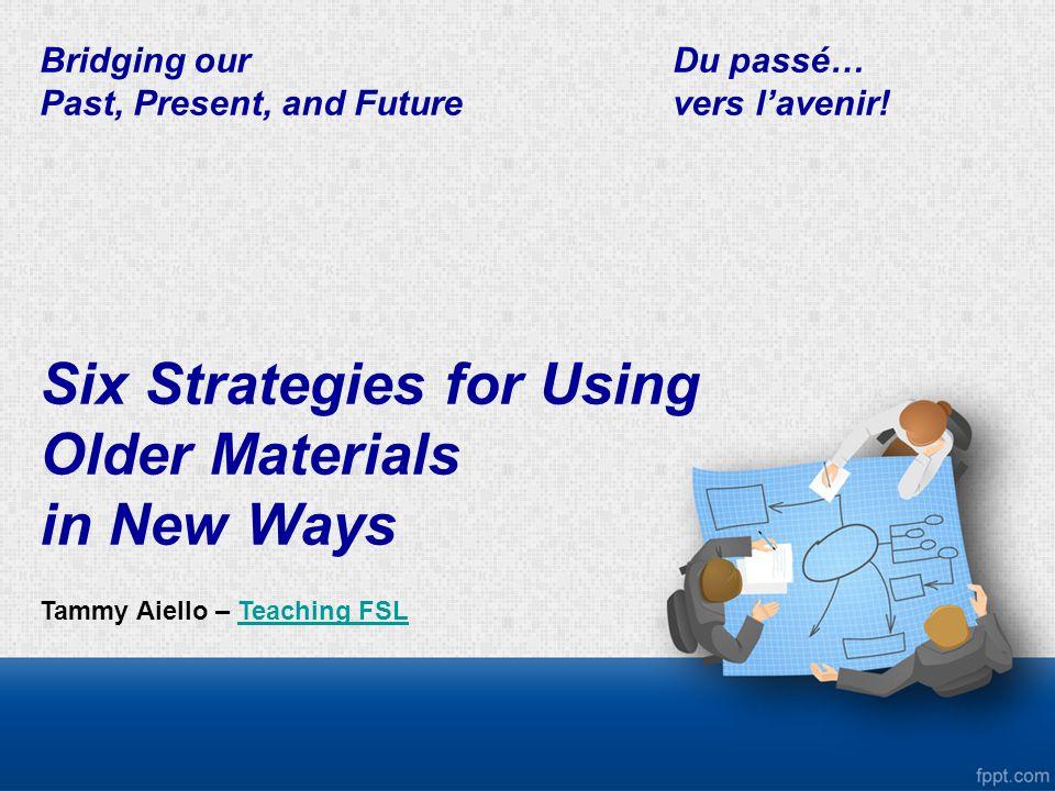 Bridging ourDu passé… Past, Present, and Future vers l'avenir.