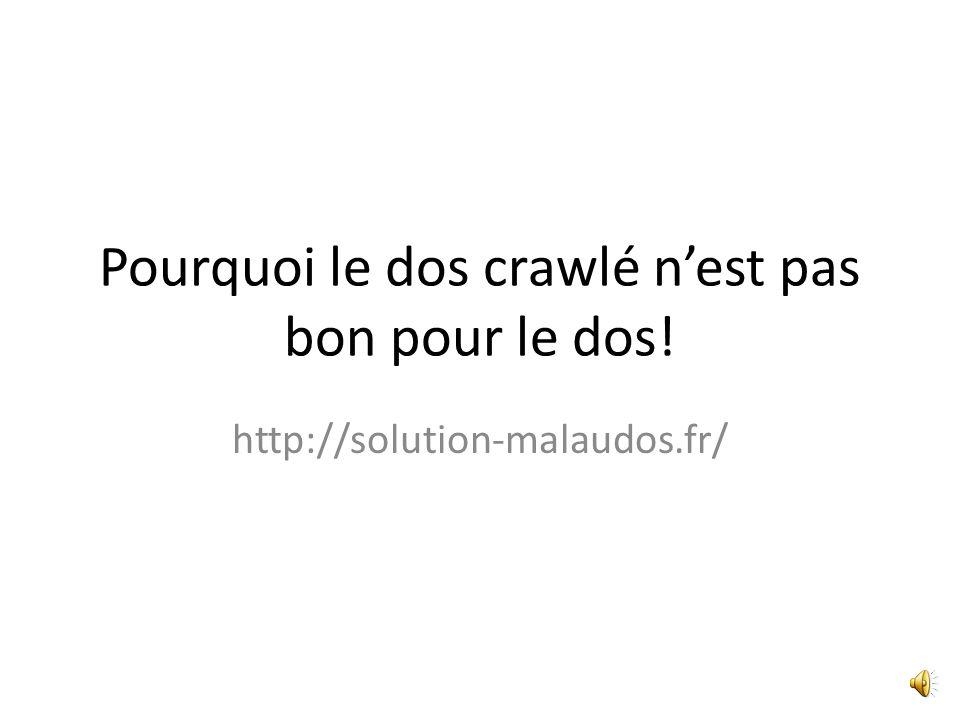 Pourquoi le dos crawlé n'est pas bon pour le dos! http://solution-malaudos.fr/