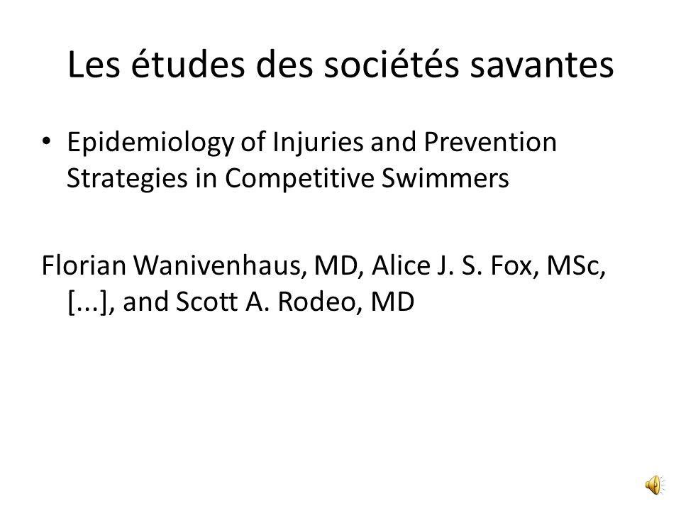 Les études des sociétés savantes Epidemiology of Injuries and Prevention Strategies in Competitive Swimmers Florian Wanivenhaus, MD, Alice J.