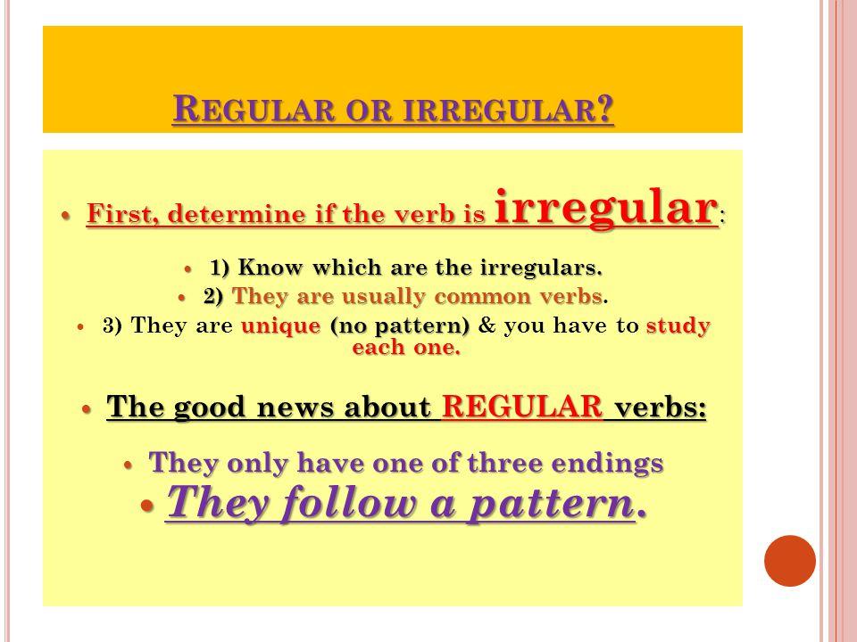 R EGULAR OR IRREGULAR .