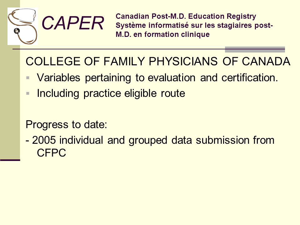 COLLEGE OF FAMILY PHYSICIANS OF CANADA  Variables pertaining to evaluation and certification.