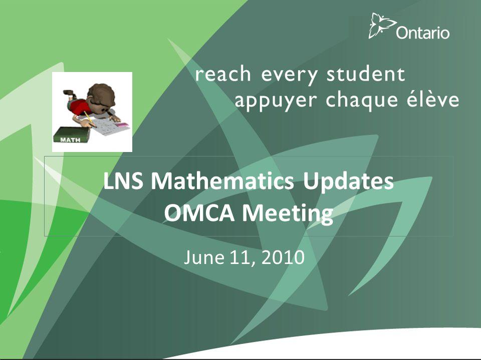 1 LNS Mathematics Updates OMCA Meeting June 11, 2010