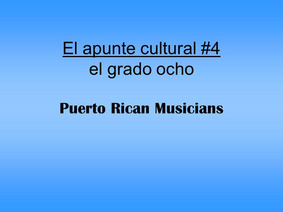 El apunte cultural #4 el grado ocho Puerto Rican Musicians