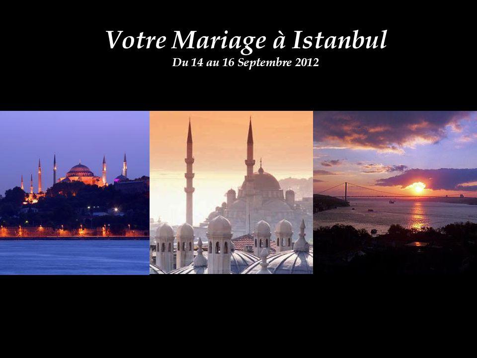 Votre Mariage à Istanbul Du 14 au 16 Septembre 2012