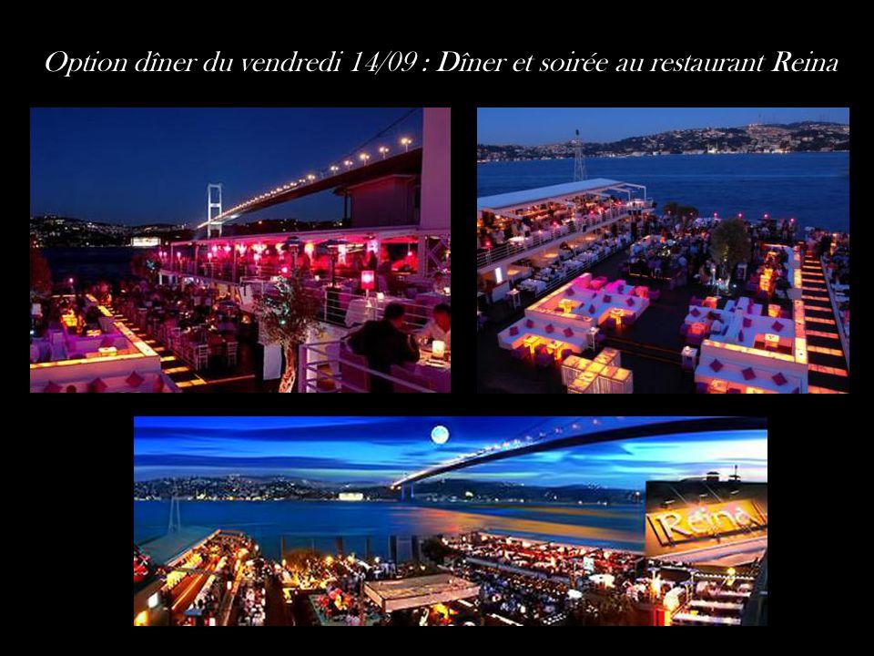 Option dîner du vendredi 14/09 : Dîner et soirée au restaurant Reina
