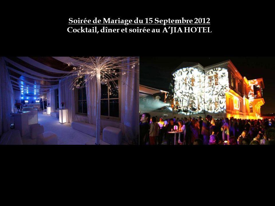 Soirée de Mariage du 15 Septembre 2012 Cocktail, dîner et soirée au A'JIA HOTEL