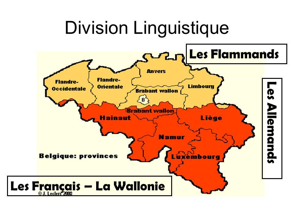 Division Linguistique Les Français – La Wallonie Les Flammands Les Allemands