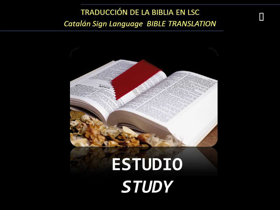 TRADUCCIÓN DE LA BIBLIA EN LSC Catalán Sign Language BIBLE TRANSLATION ESTUDIO STUDY 