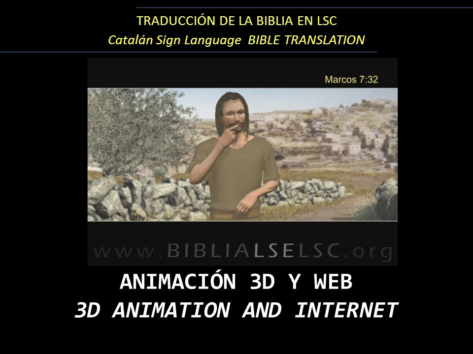 TRADUCCIÓN DE LA BIBLIA EN LSC Catalán Sign Language BIBLE TRANSLATION ANIMACIÓN 3D Y WEB 3D ANIMATION AND INTERNET