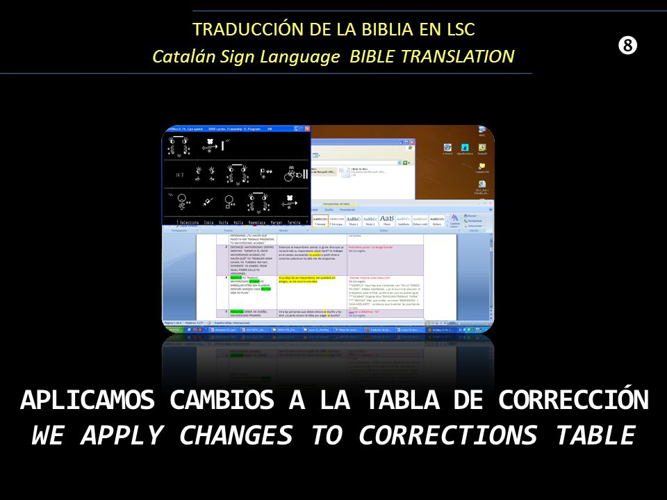 "TRADUCCIÓN DE LA BIBLIA EN LSC Catalán Sign Language BIBLE TRANSLATION "" APLICAMOS CAMBIOS A LA TABLA DE CORRECCIÓN WE APPLY CHANGES TO CORRECTIONS TA"