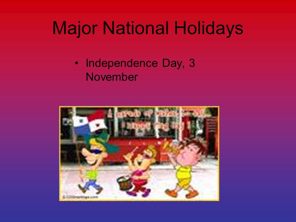 Major National Holidays Independence Day, 3 November