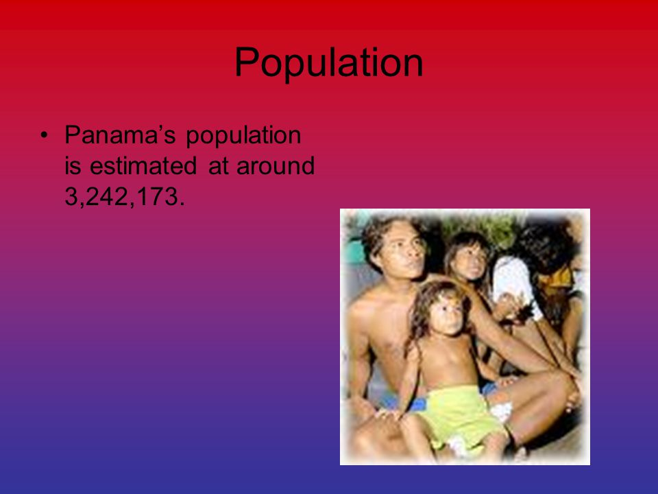 Population Panama's population is estimated at around 3,242,173.