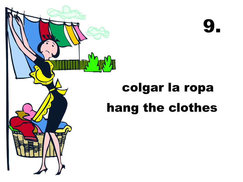 hang the clothes colgar la ropa 9.