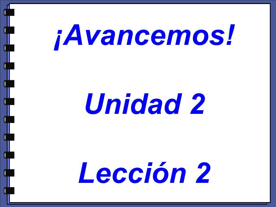 ¡Avancemos! Unidad 2 Lección 2