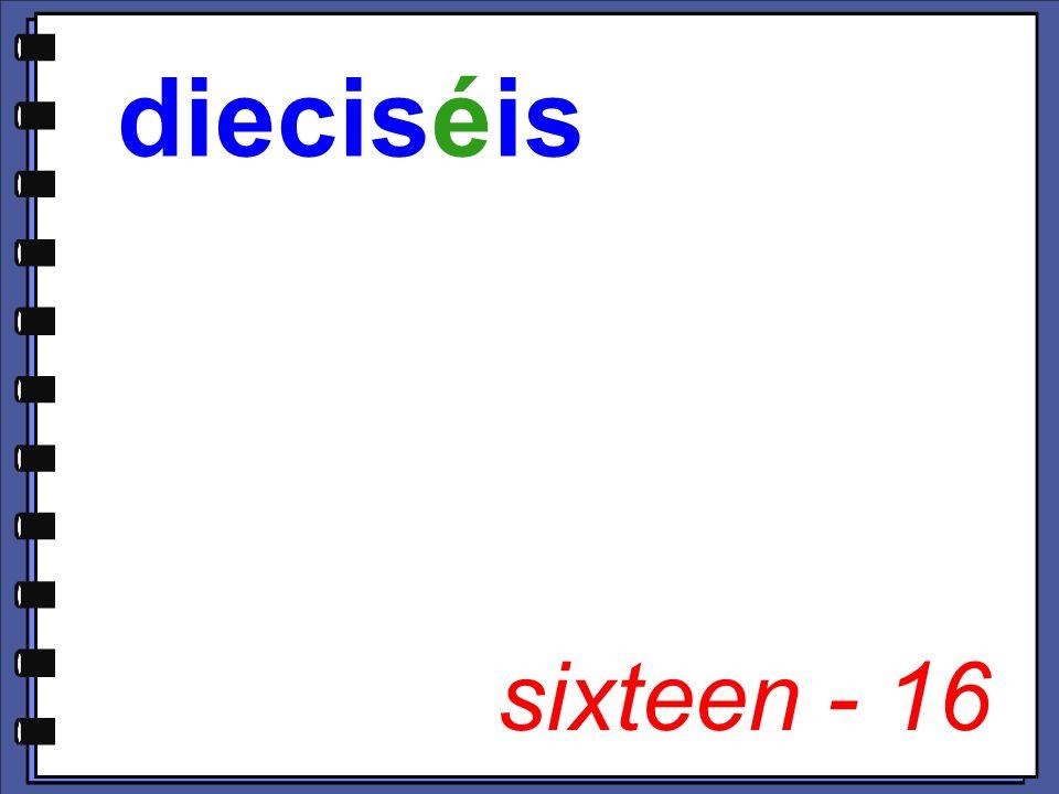 sixteen - 16