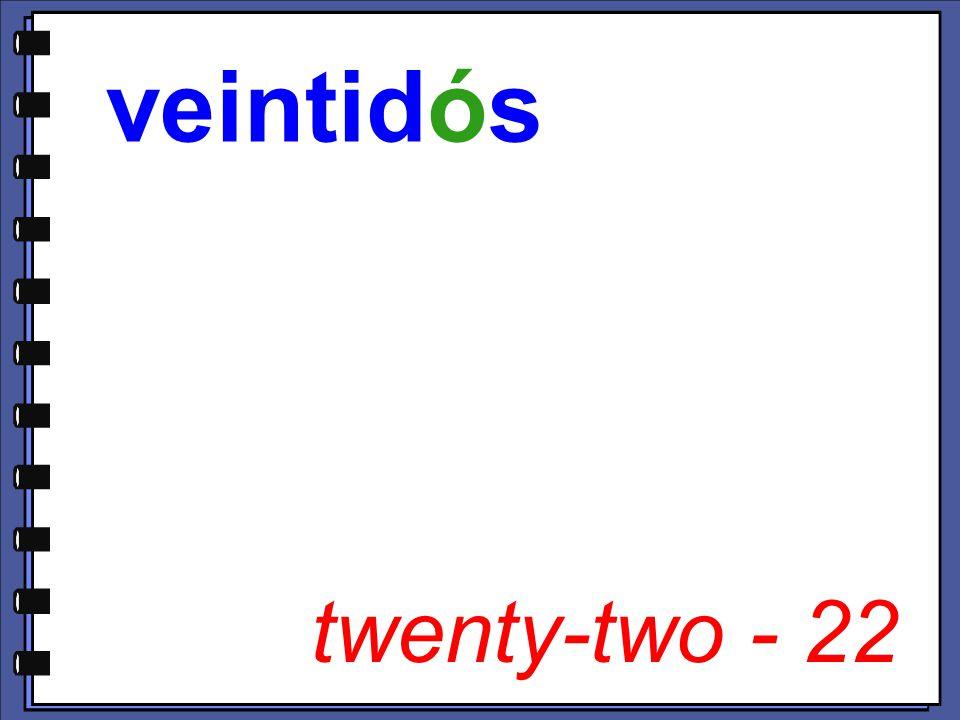 twenty-two - 22