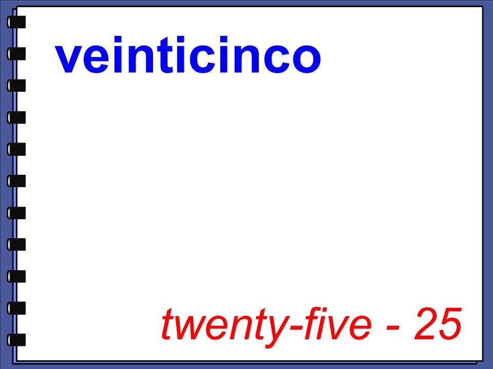 twenty-five - 25