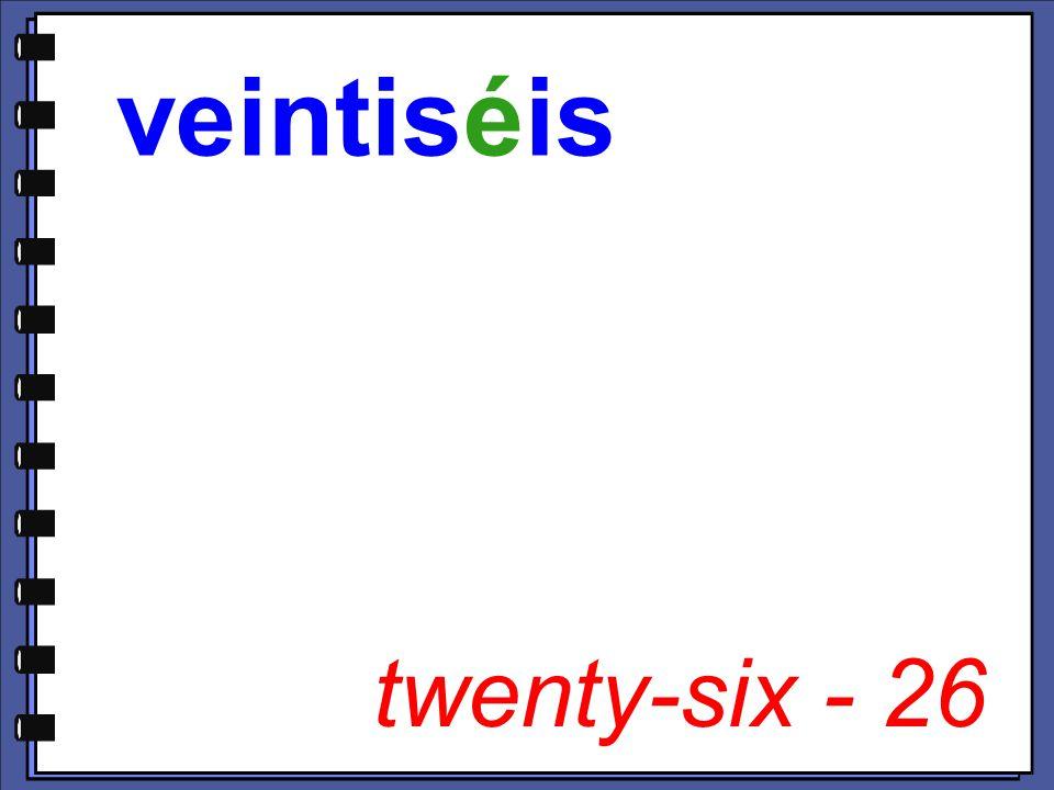 twenty-six - 26