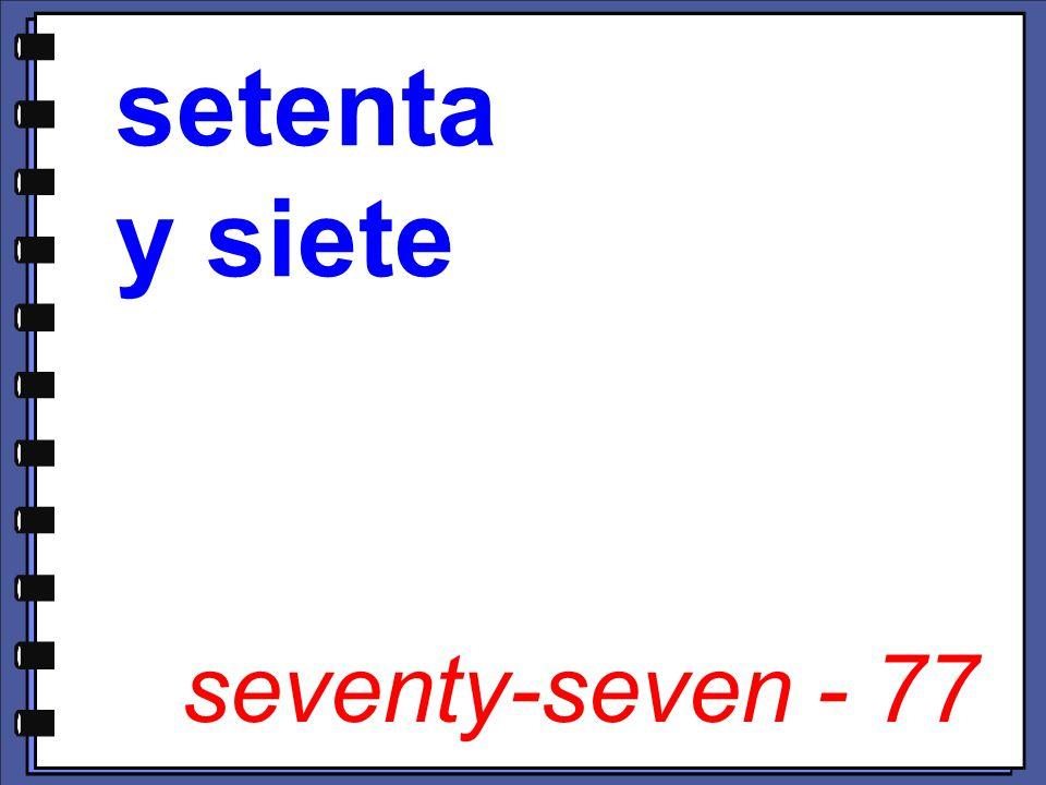 seventy-seven - 77