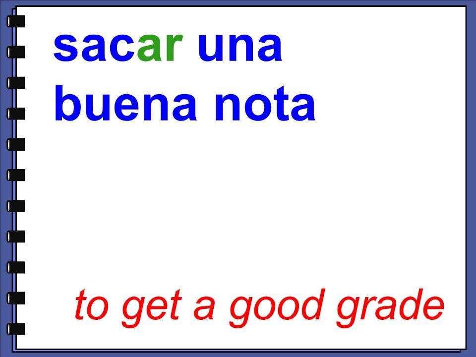 to get a good grade