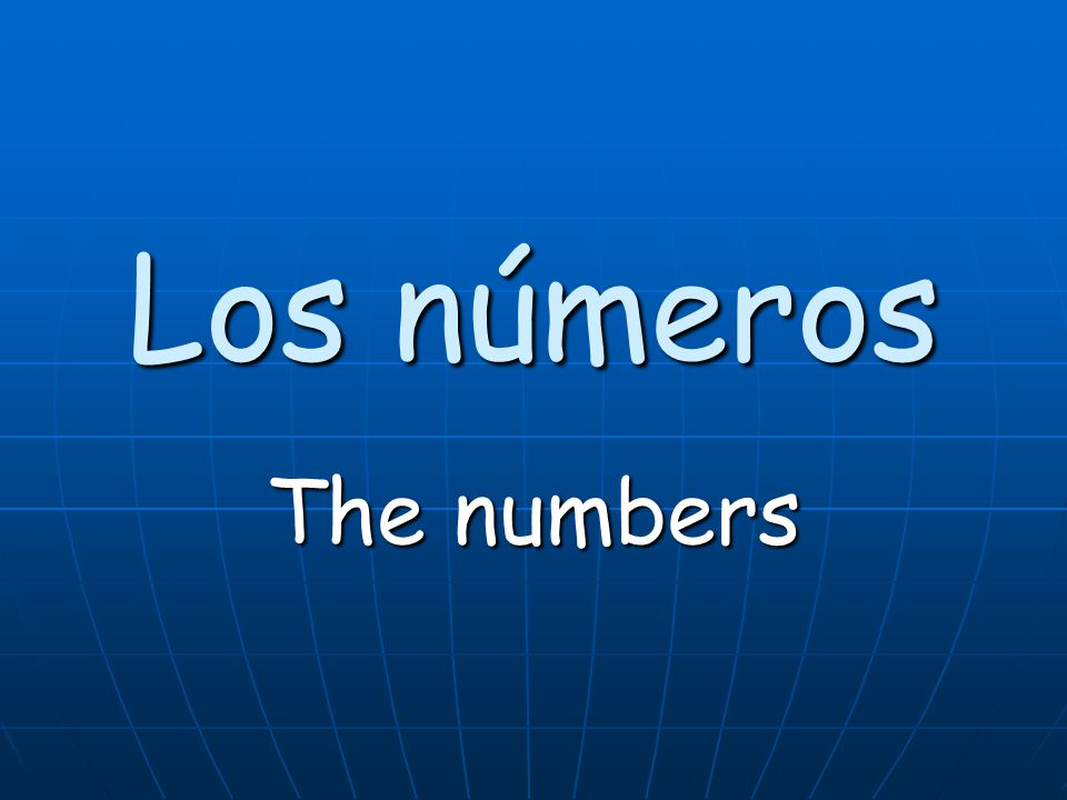 Los números The numbers