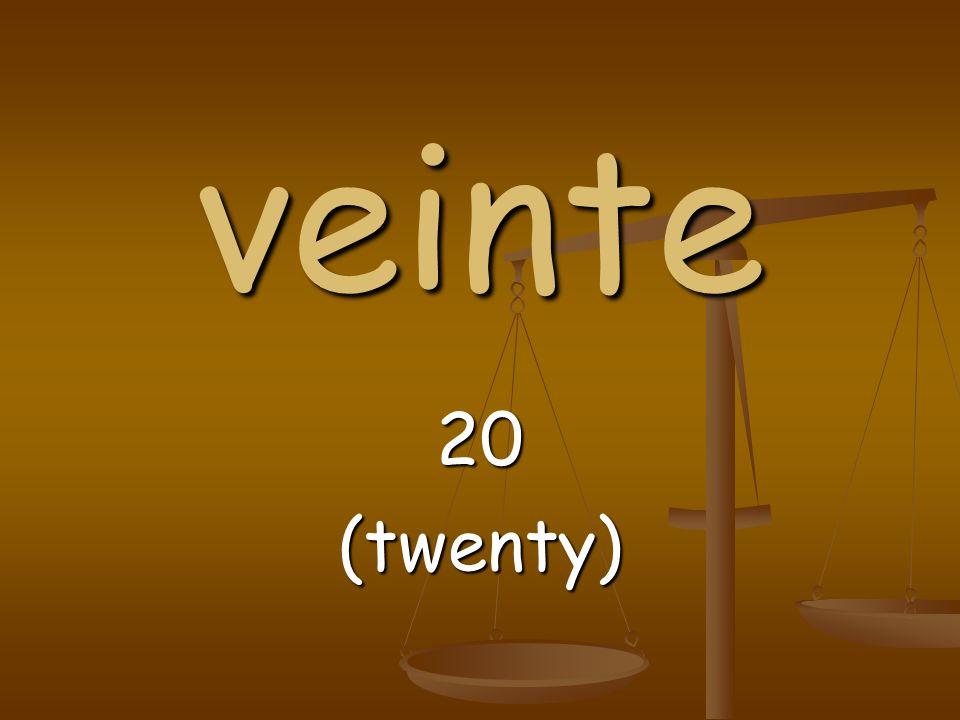 veinte 20(twenty)