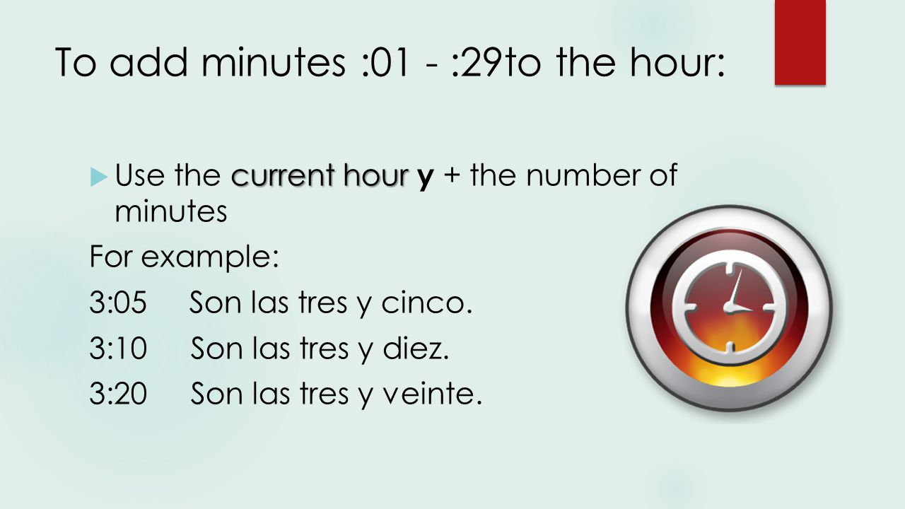 For half past the hour:  Use y media for half past the hour For example: 3:30Son las tres y media.