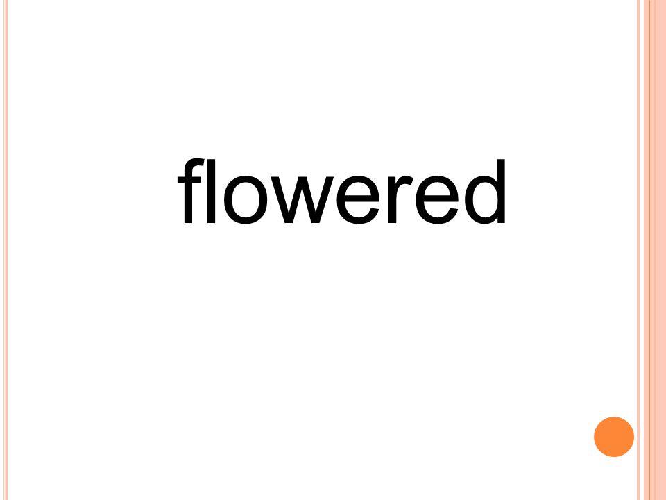 flowered