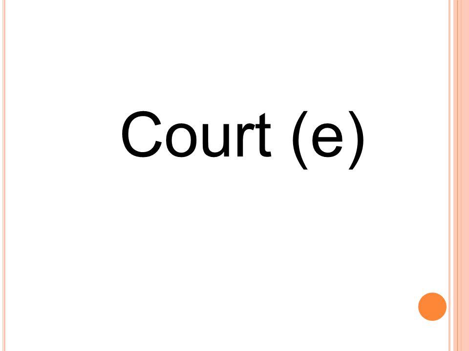 Court (e)
