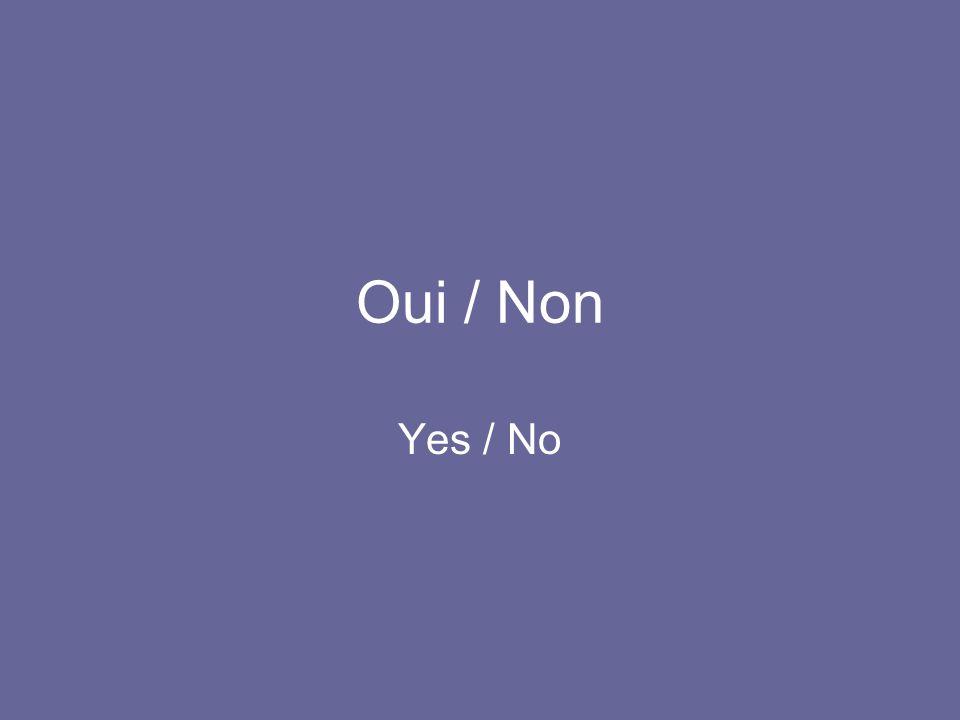 Oui / Non Yes / No