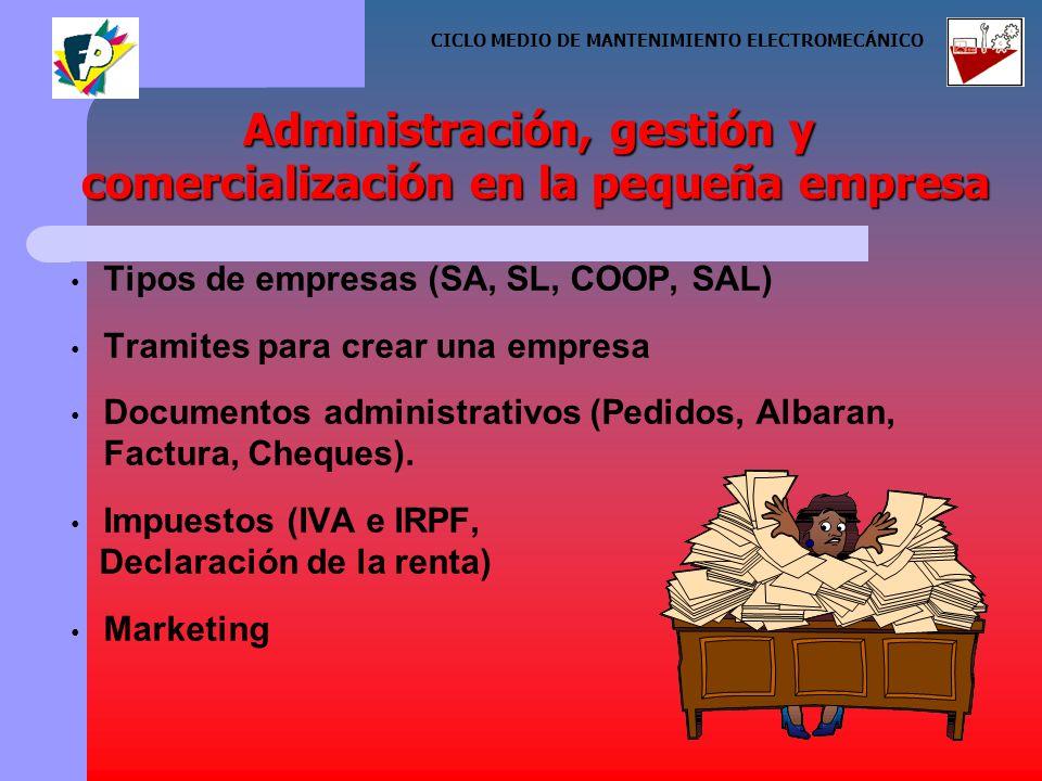 Tipos de empresas (SA, SL, COOP, SAL) Tramites para crear una empresa Documentos administrativos (Pedidos, Albaran, Factura, Cheques).