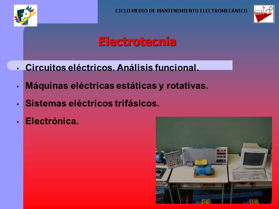 Circuitos eléctricos. Análisis funcional. Máquinas eléctricas estáticas y rotativas.
