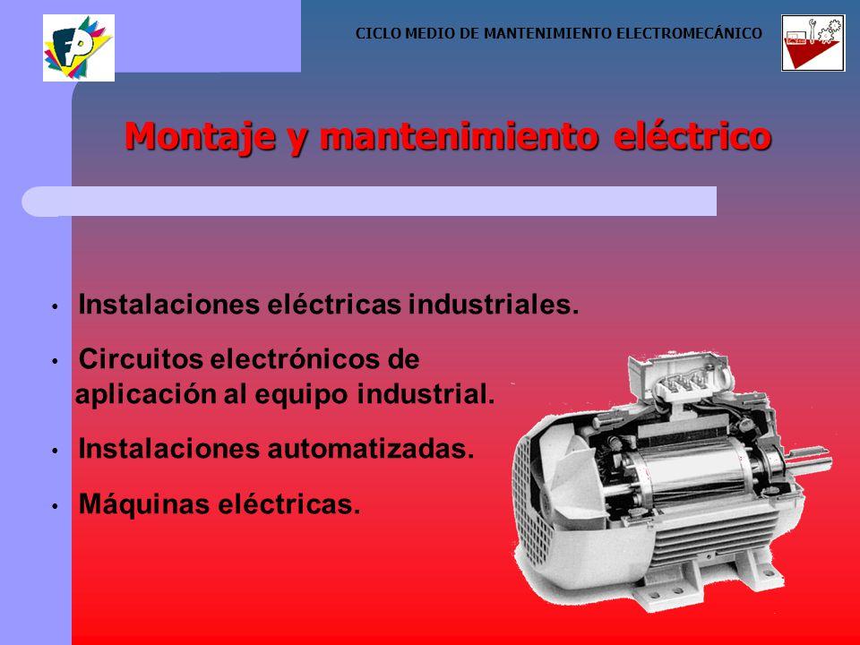 Instalaciones eléctricas industriales. Circuitos electrónicos de aplicación al equipo industrial.
