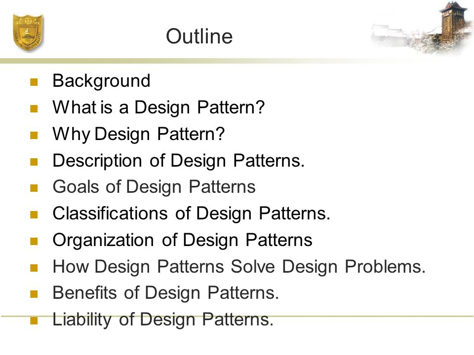 Outline Background What is a Design Pattern. Why Design Pattern.