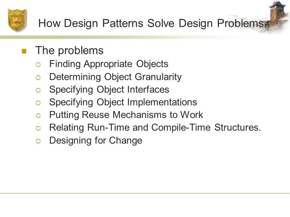How Design Patterns Solve Design Problems.