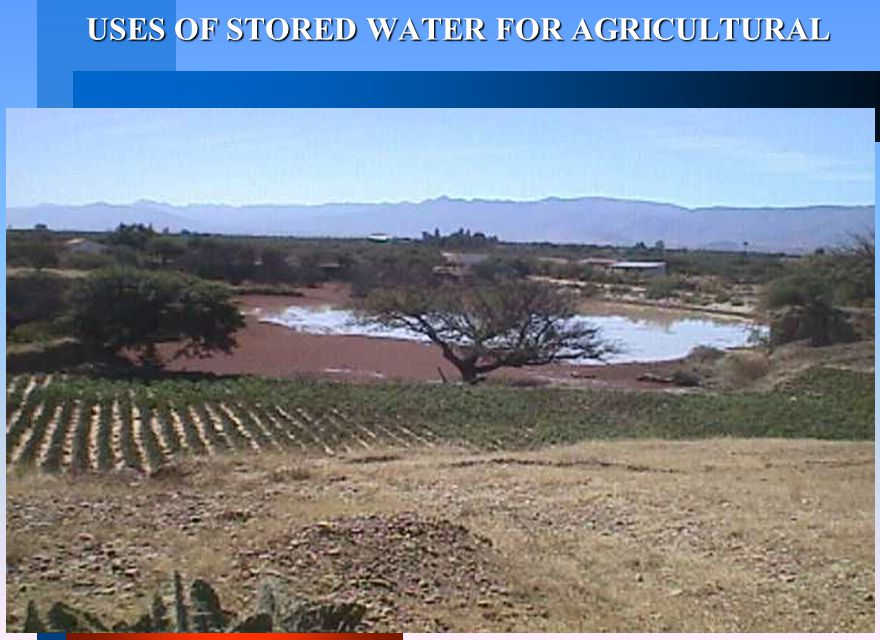 USES OF STORED WATER FOR AGRICULTURAL