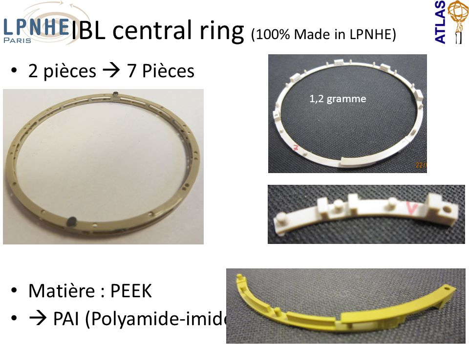 IBL central ring (100% Made in LPNHE) 2 pièces  7 Pièces Matière : PEEK  PAI (Polyamide-imide) 1,2 gramme