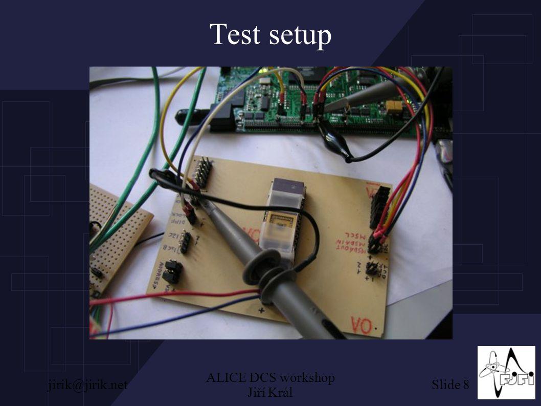 Slide 8jirik@jirik.net ALICE DCS workshop Jiří Král Test setup