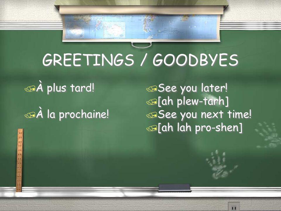 GREETINGS / GOODBYES / Monsieur (M.) / Madame (Mme) / Mademoiselle (Mlle) / Monsieur (M.) / Madame (Mme) / Mademoiselle (Mlle) / Mr.