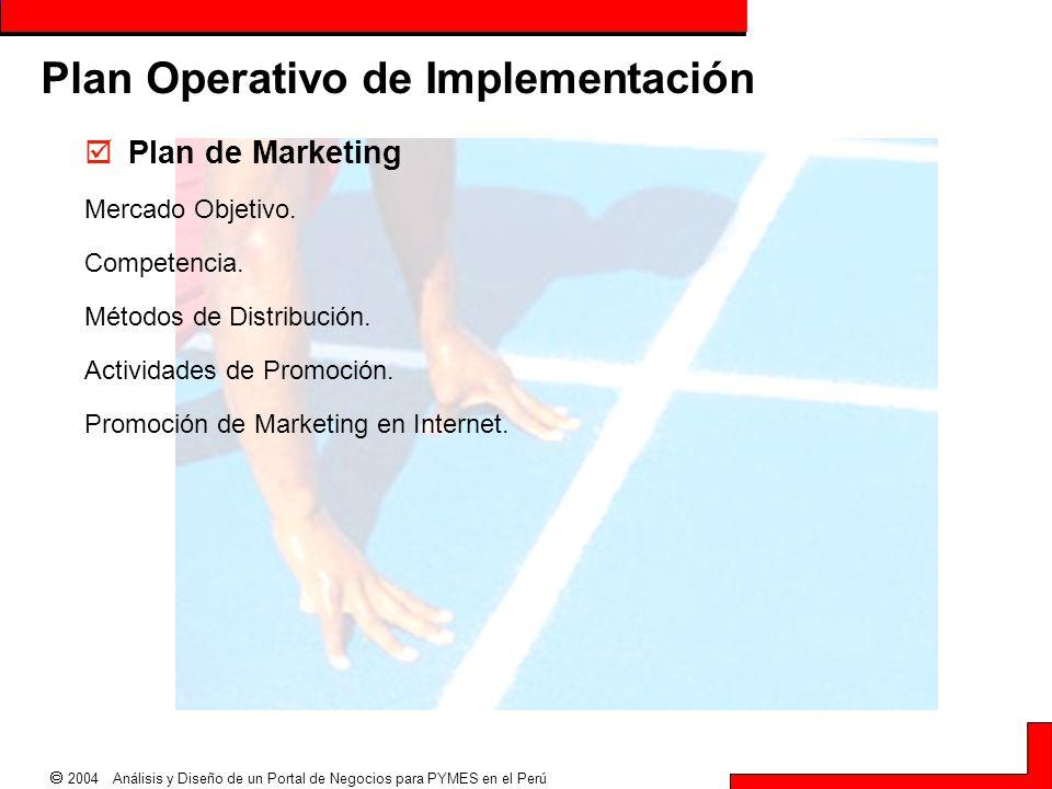  2004 Análisis y Diseño de un Portal de Negocios para PYMES en el Perú Plan Operativo de Implementación  Plan de Marketing Mercado Objetivo. Compete