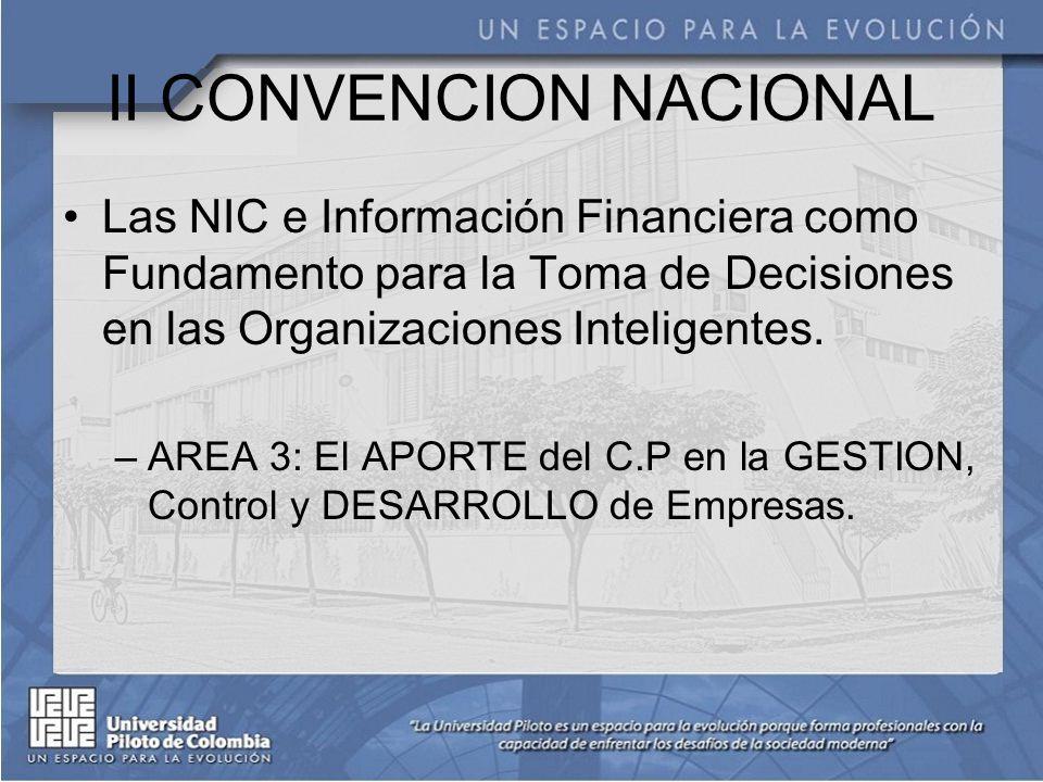 II CONVENCION NACIONAL Las NIC e Información Financiera como Fundamento para la Toma de Decisiones en las Organizaciones Inteligentes.