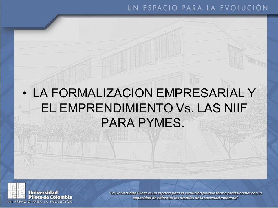 LA FORMALIZACION EMPRESARIAL Y EL EMPRENDIMIENTO Vs. LAS NIIF PARA PYMES.