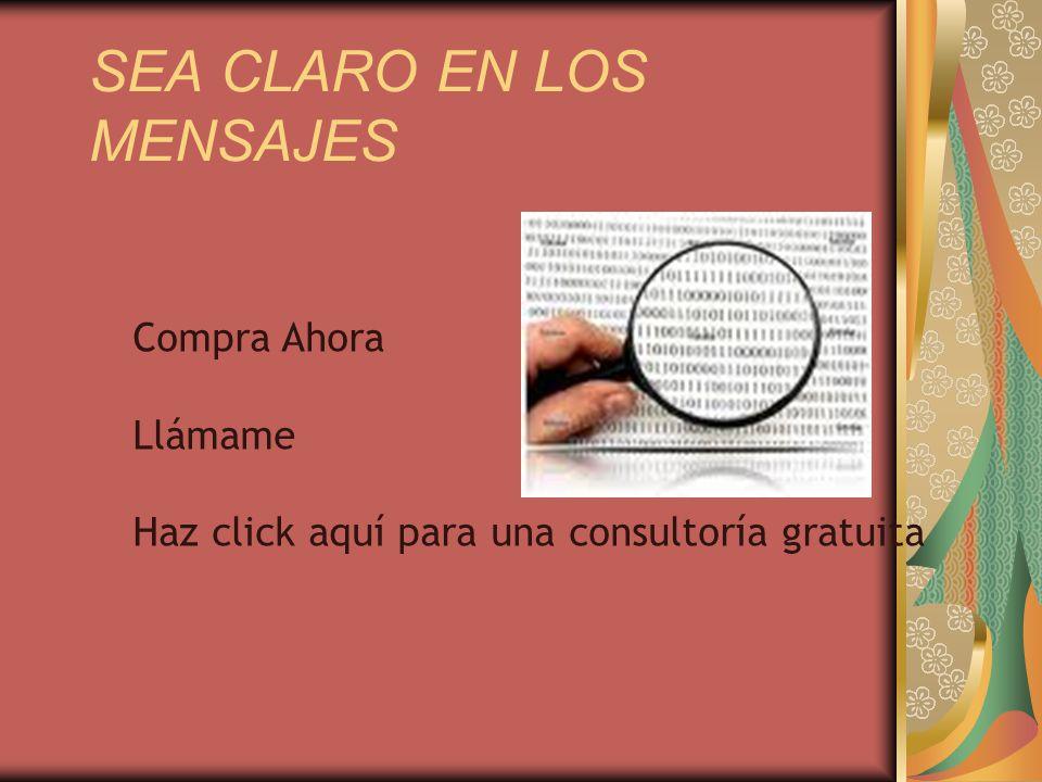 SEA CLARO EN LOS MENSAJES Compra Ahora Llámame Haz click aquí para una consultoría gratuita