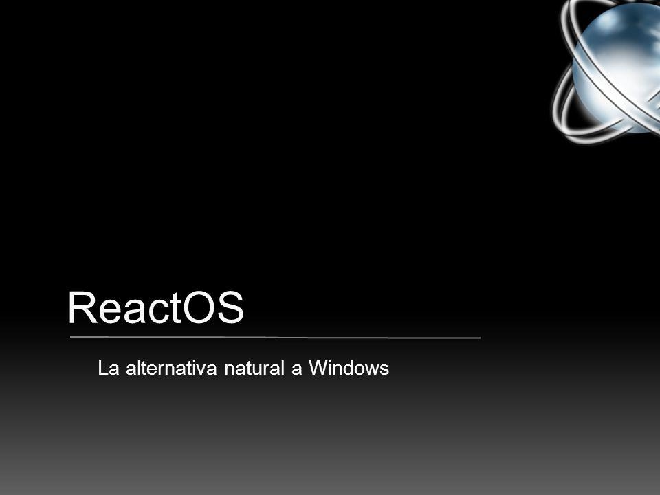 ReactOS La alternativa natural a Windows