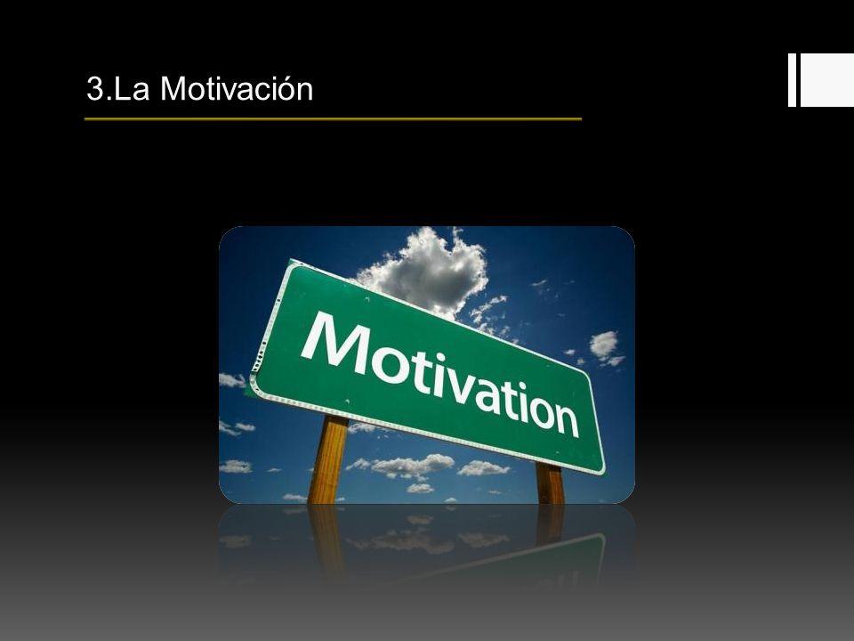 3.La Motivación