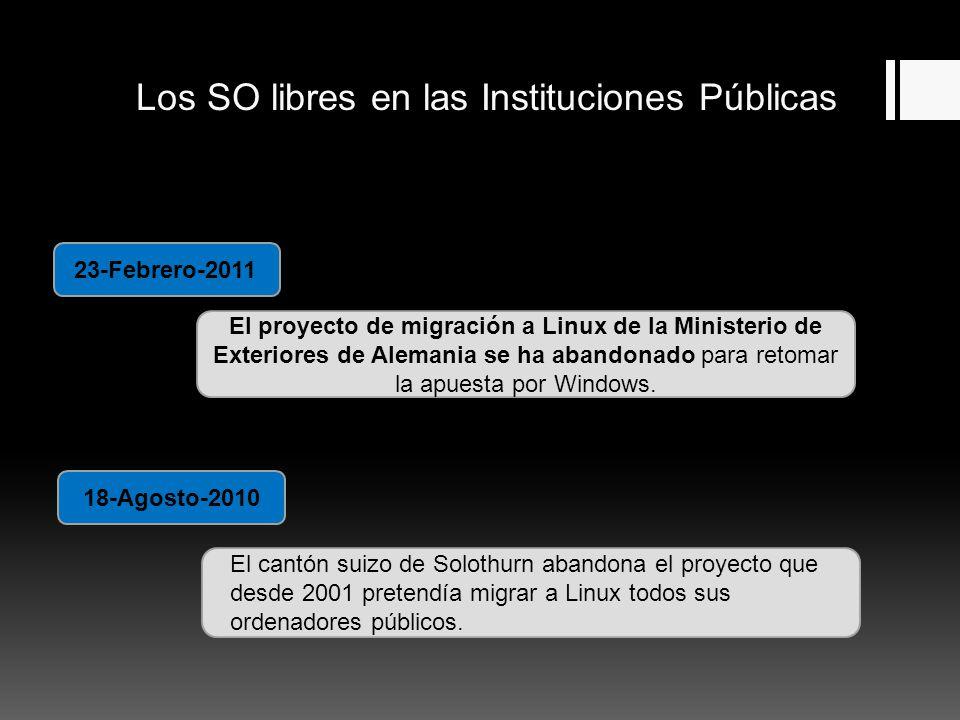 Los SO libres en las Instituciones Públicas El proyecto de migración a Linux de la Ministerio de Exteriores de Alemania se ha abandonado para retomar la apuesta por Windows.