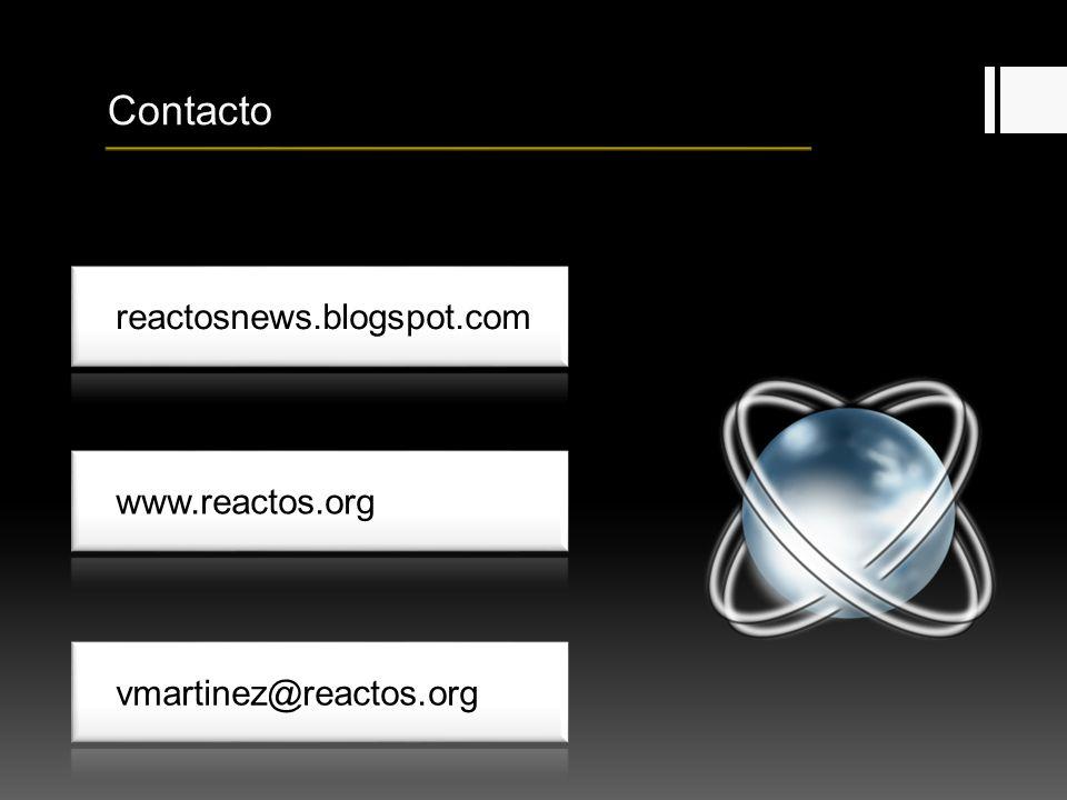 Contacto reactosnews.blogspot.com www.reactos.org vmartinez@reactos.org