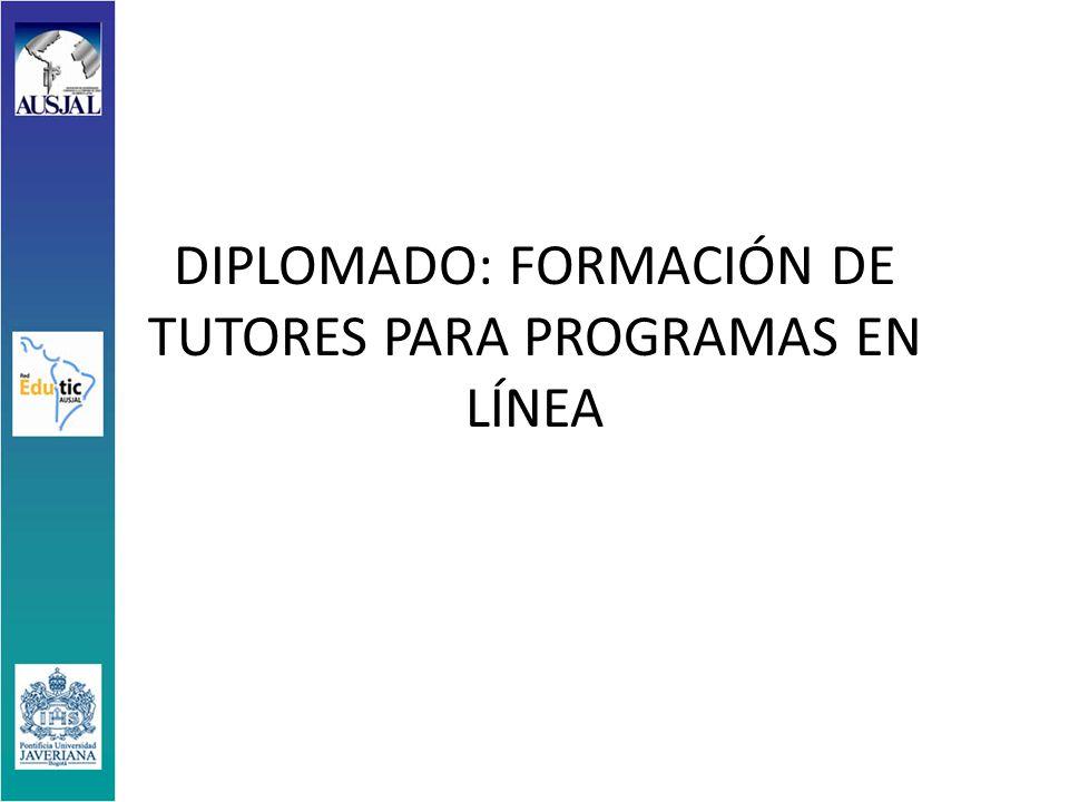 DIPLOMADO: FORMACIÓN DE TUTORES PARA PROGRAMAS EN LÍNEA